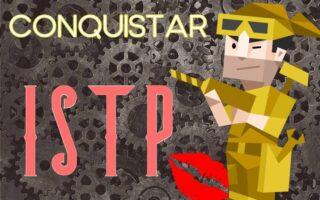 Conquistar personalidade Virtuoso ISTP no amor
