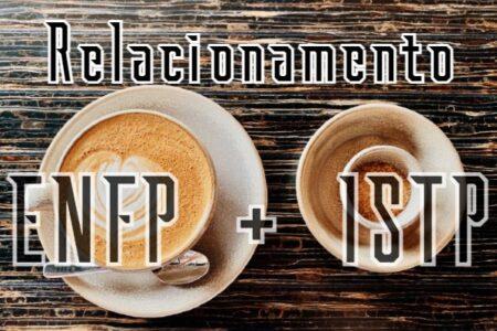 combinação ENFP - ISTP