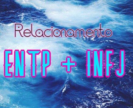 infj e entp relação combinação compatibilidade