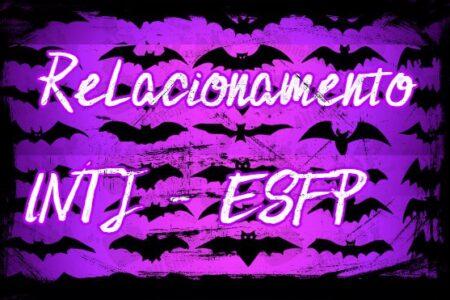 combinação INTJ e ESFP
