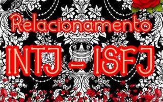 intj e isfj combinação amorosa romântica