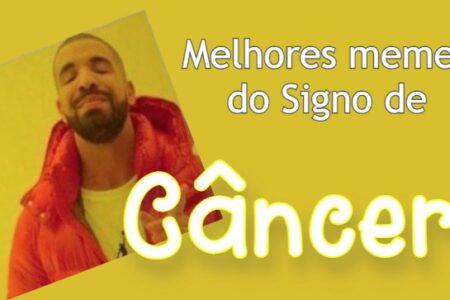 Memes do Signo de Câncer