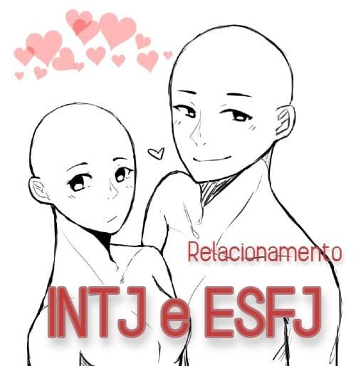 combinação INTJ ESFJ