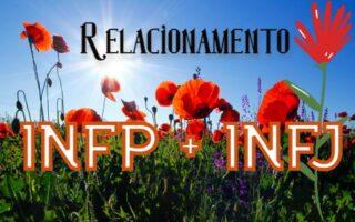 Relacionamento INFP - INFJ